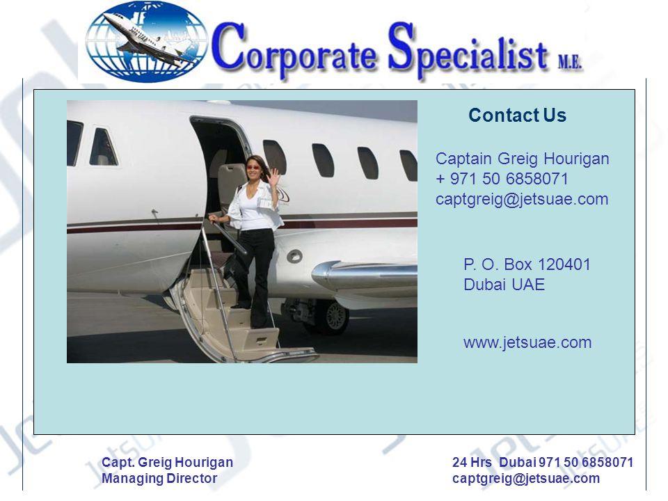 24 Hrs Dubai 971 50 6858071 captgreig@jetsuae.com Capt.