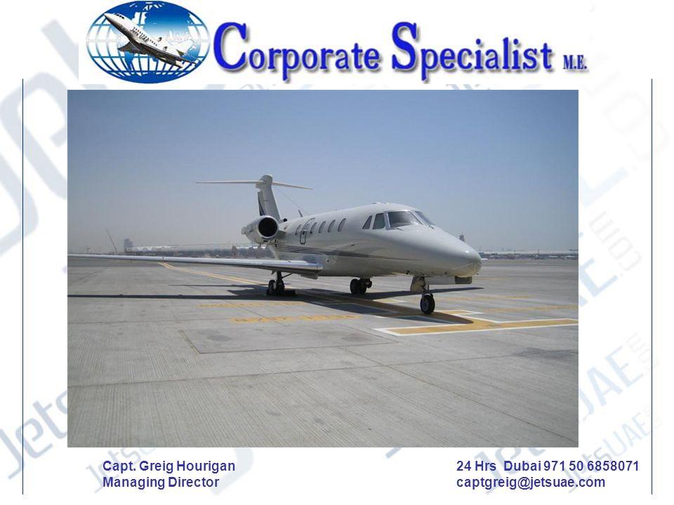 Head of State Aircraft 24 Hrs Dubai 971 50 6858071 captgreig@jetsuae.com Capt.