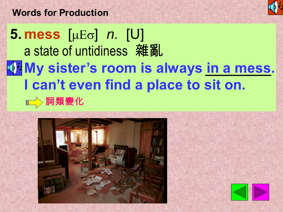tidy [ `taIdI ] adj. 整潔的 If you are a tidy person, you can find your things easily.