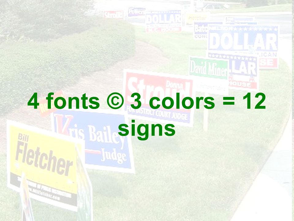 4 fonts © 3 colors = 12 signs