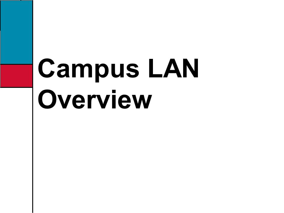 Campus LAN Overview