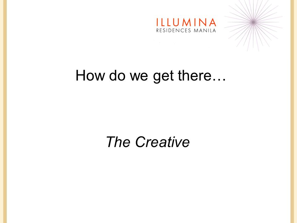 How do we get there… The Creative