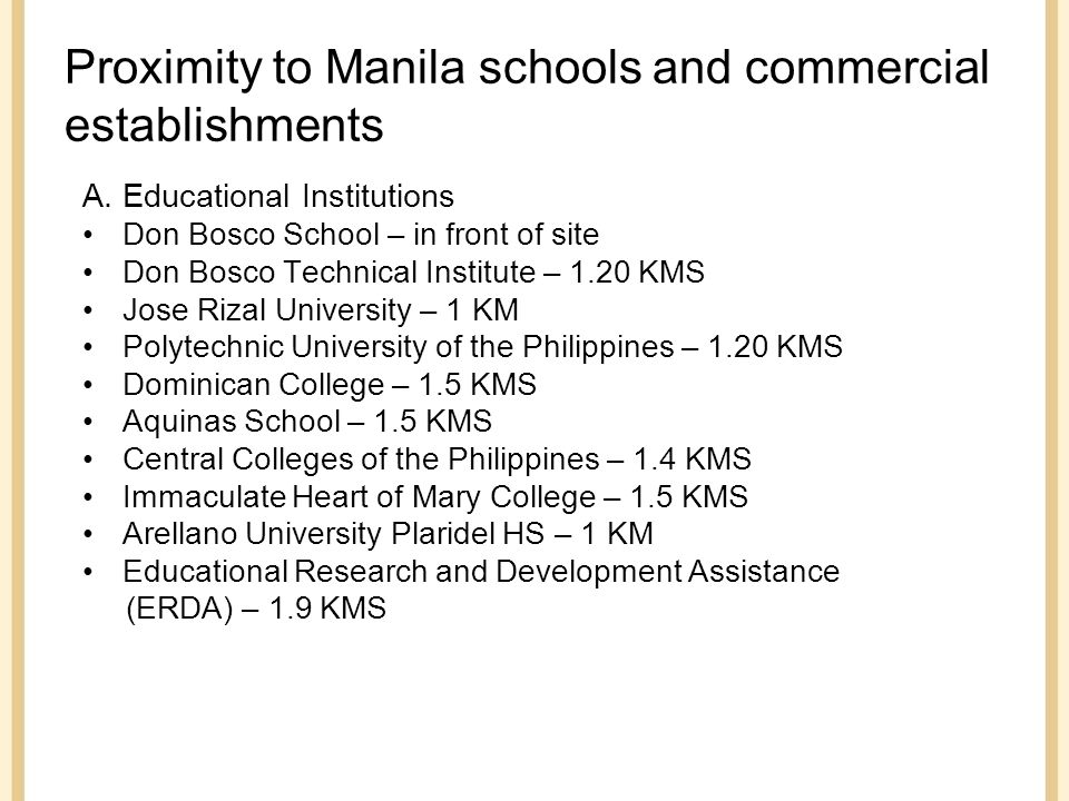 Proximity to Manila schools and commercial establishments A.