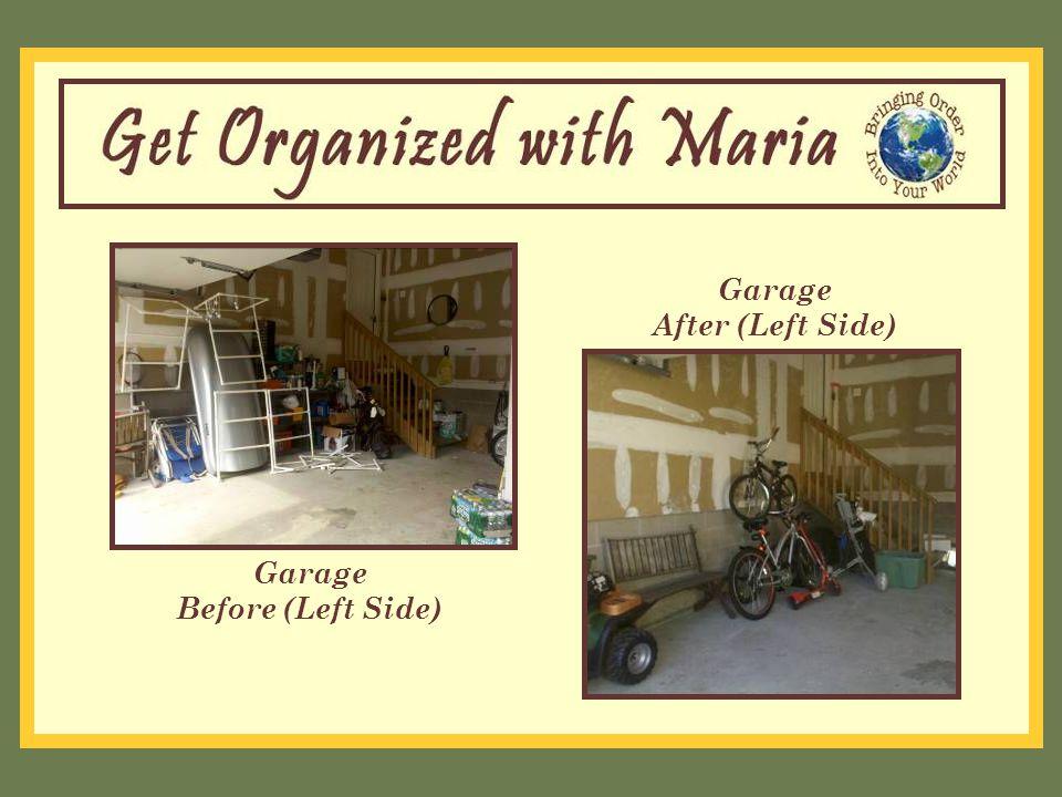 Garage Before (Left Side) Garage After (Left Side)
