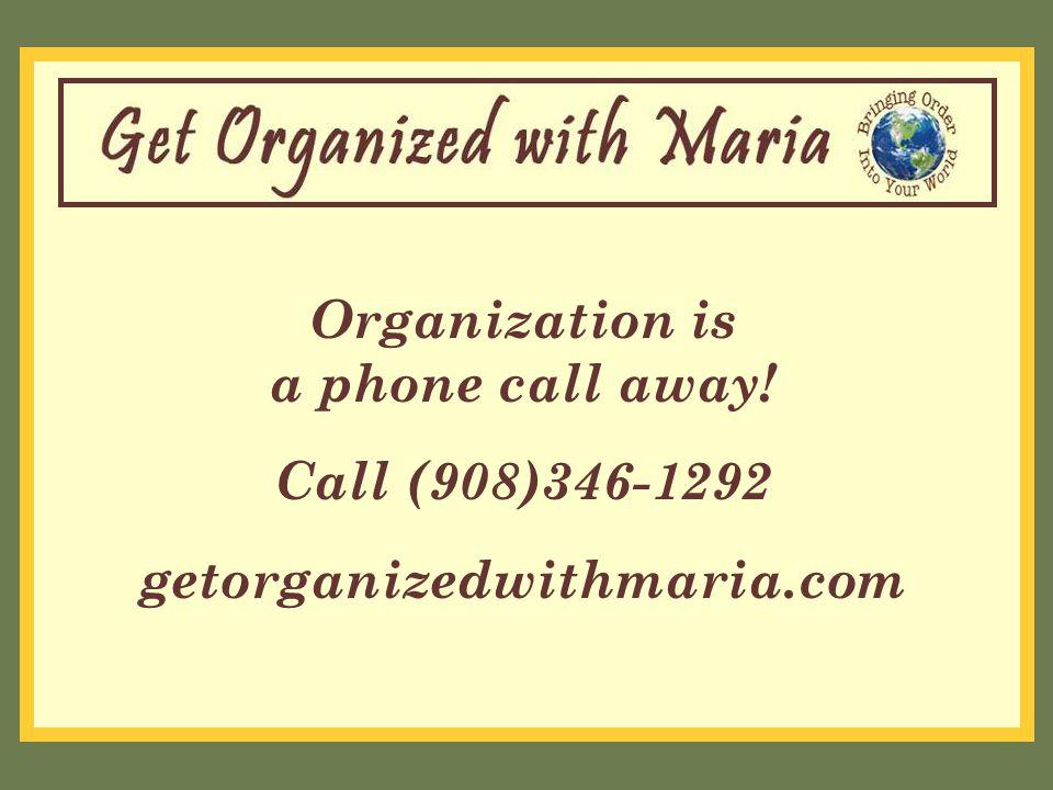 Organization is a phone call away! Call (908)346-1292 getorganizedwithmaria.com