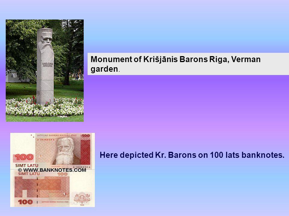 Monument of Krišjānis Barons Riga, Verman garden. Here depicted Kr. Barons on 100 lats banknotes.