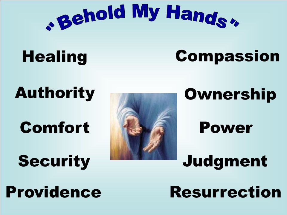 Healing Comfort Authority Providence Security Resurrection Judgment Compassion Ownership Power