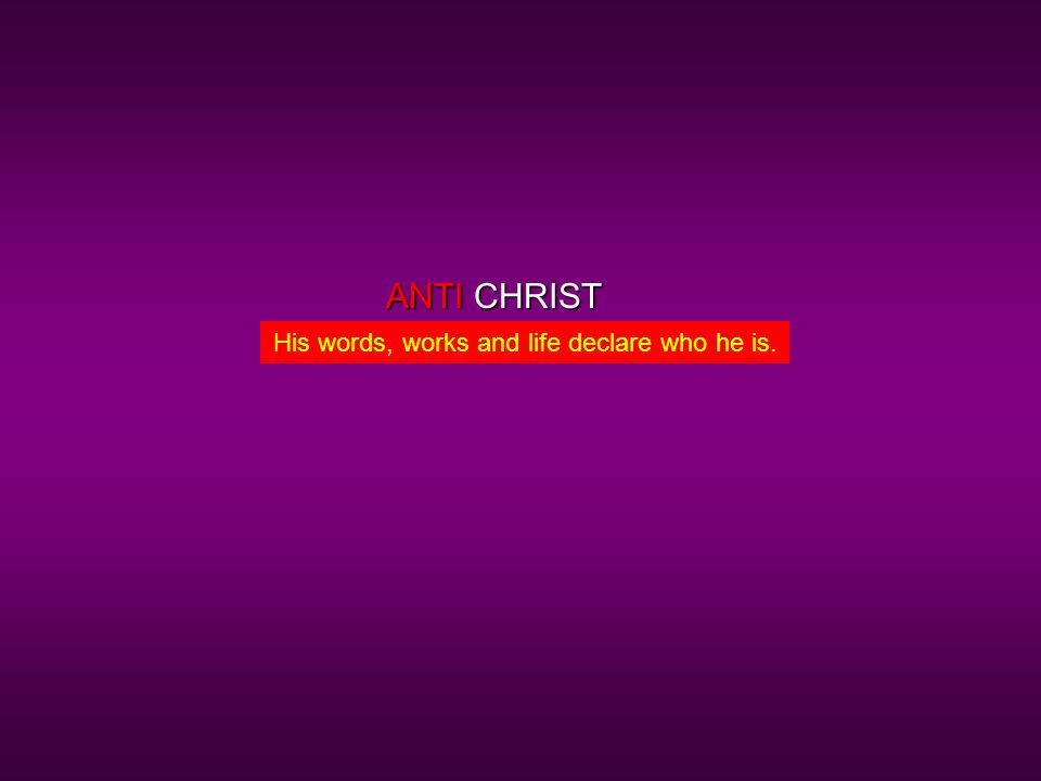 CHRISTANTI His words, works and life declare who he is.