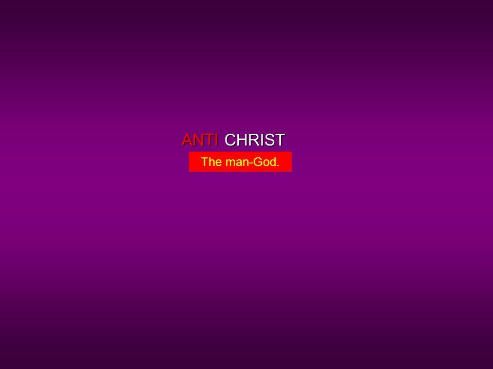 CHRISTANTI The man-God.