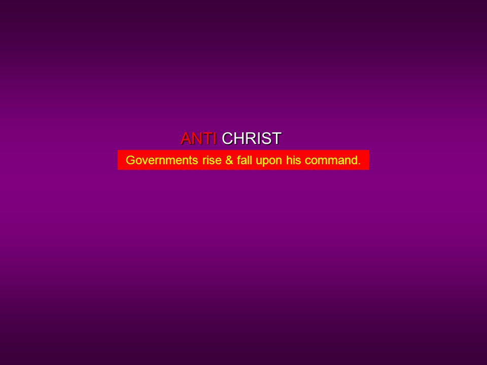 CHRISTANTI Governments rise & fall upon his command.