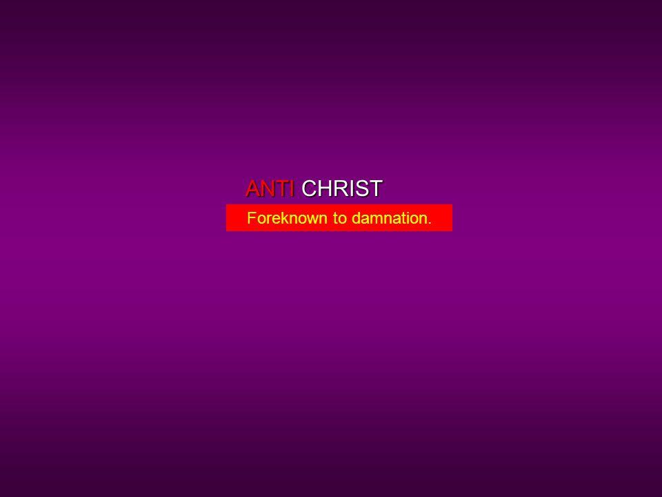 CHRISTANTI Foreknown to damnation.