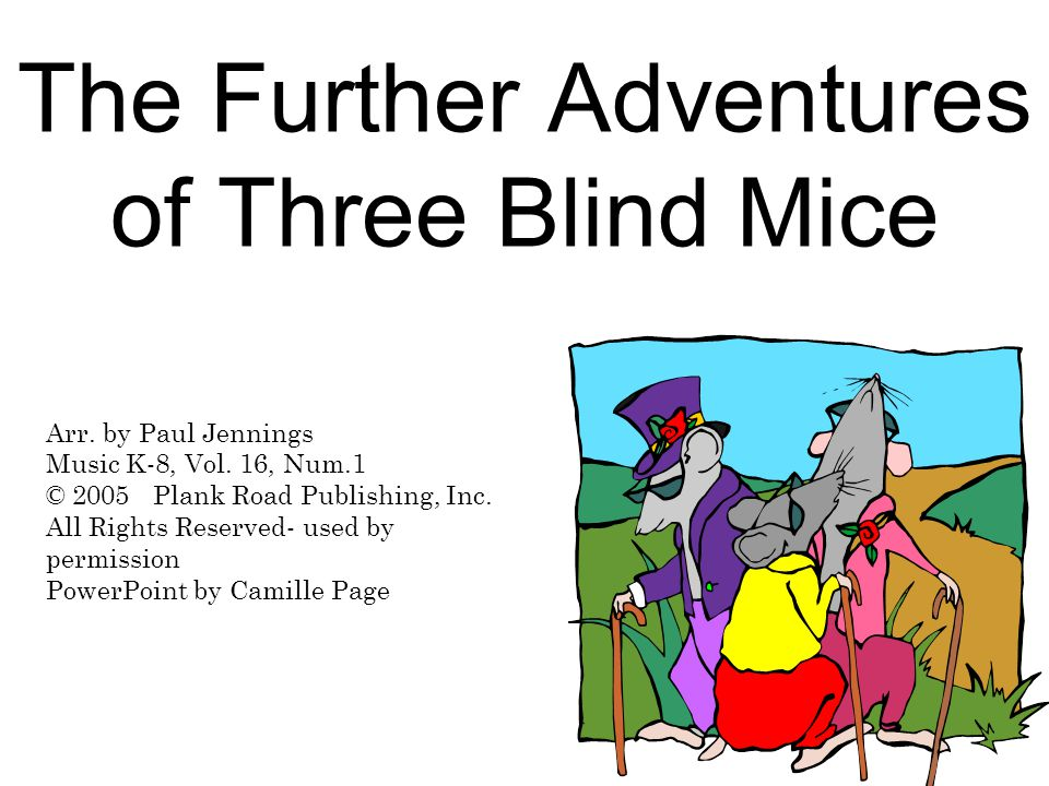 The Further Adventures of Three Blind Mice Arr. by Paul Jennings Music K-8, Vol.