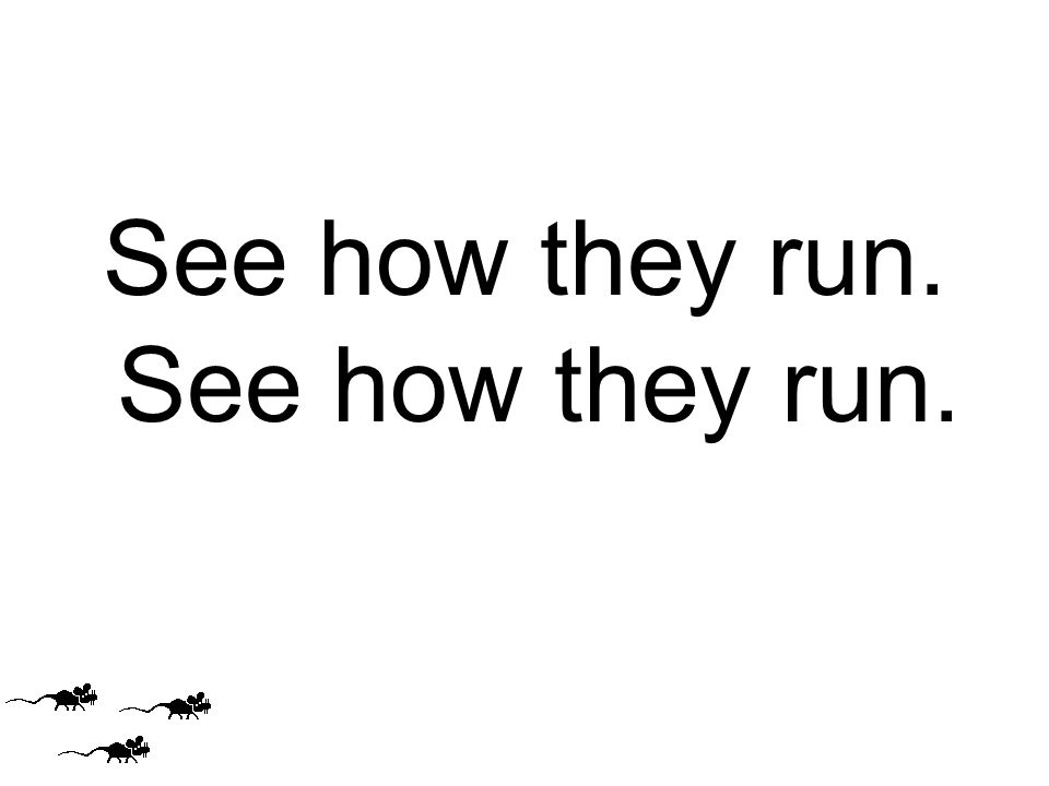 See how they run.