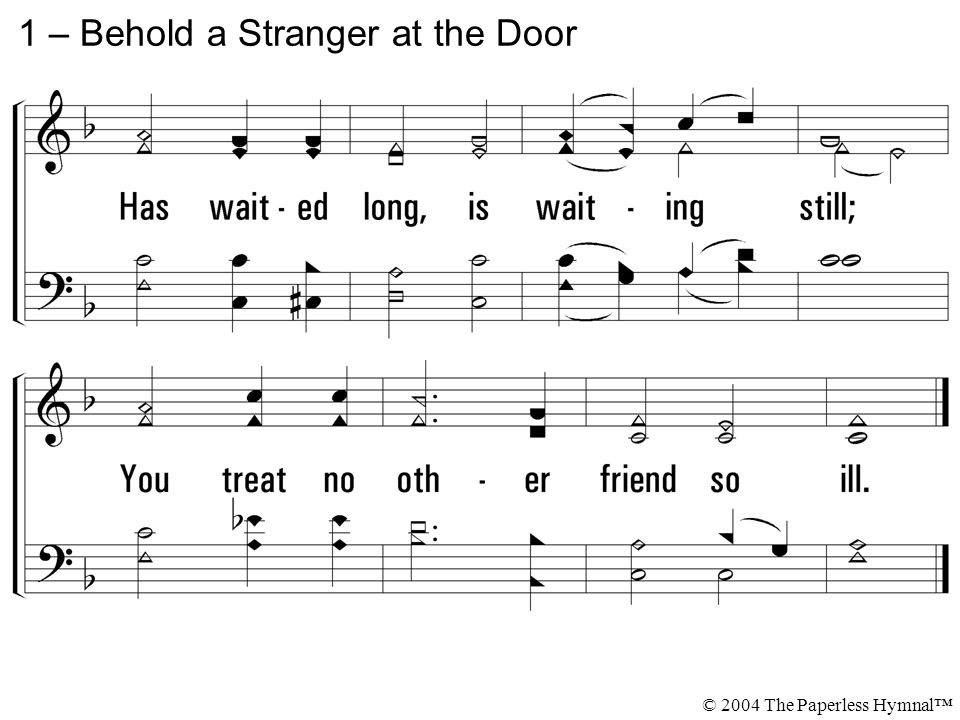 1 – Behold a Stranger at the Door © 2004 The Paperless Hymnal™