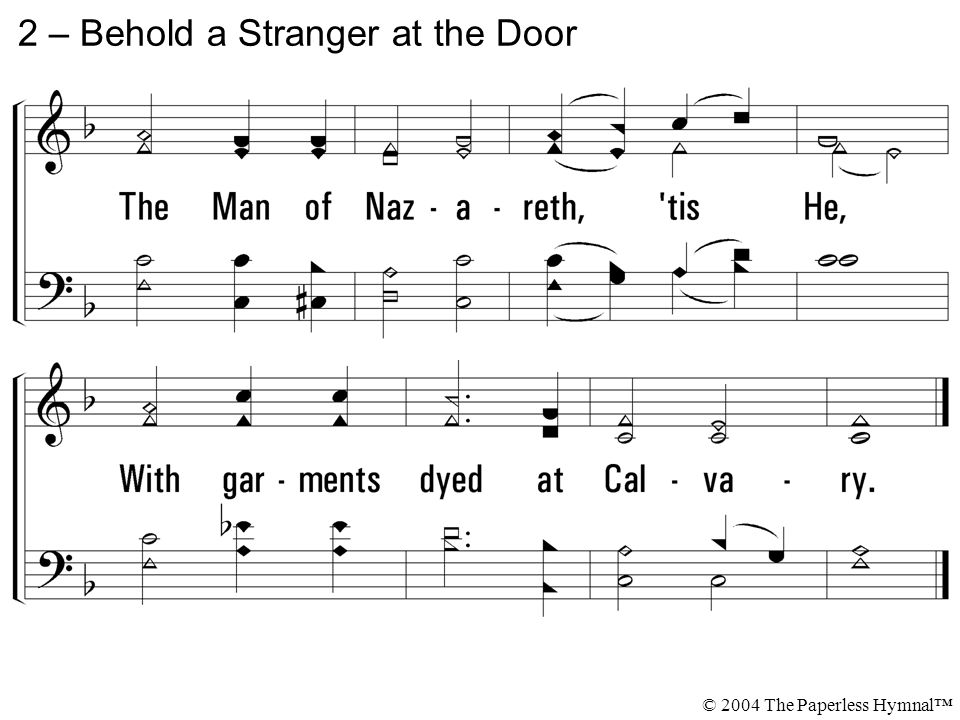 2 – Behold a Stranger at the Door © 2004 The Paperless Hymnal™