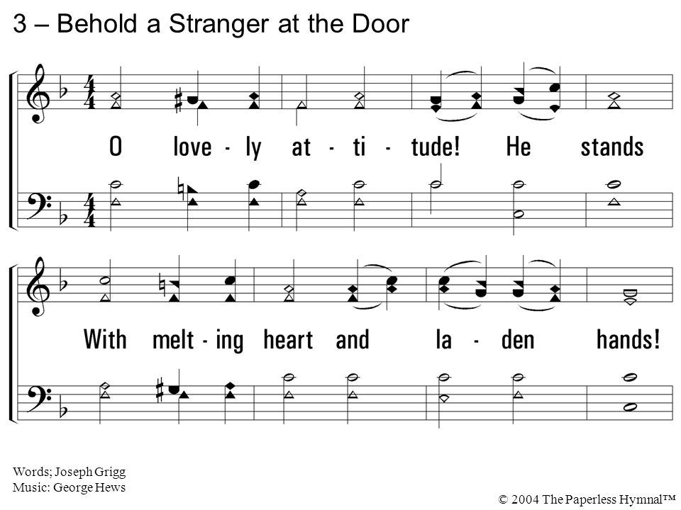 3 – Behold a Stranger at the Door © 2004 The Paperless Hymnal™