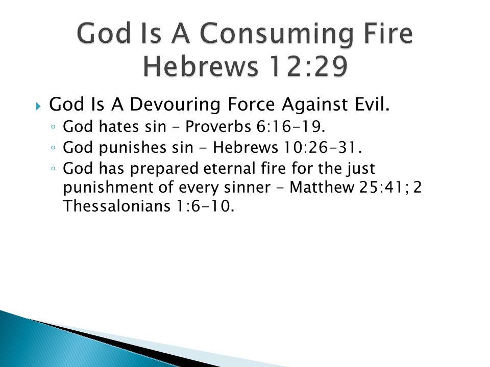  We Must Fear Him - Luke 12:5 (cf. Leviticus 10:1-3, 6).