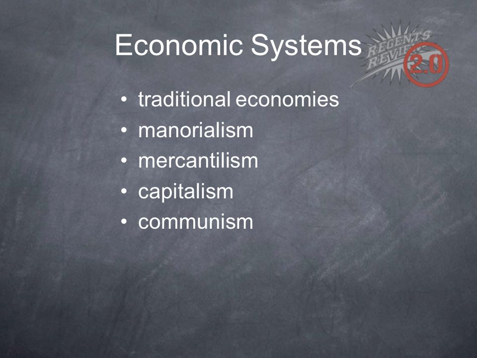 Economic Systems traditional economies manorialism mercantilism capitalism communism