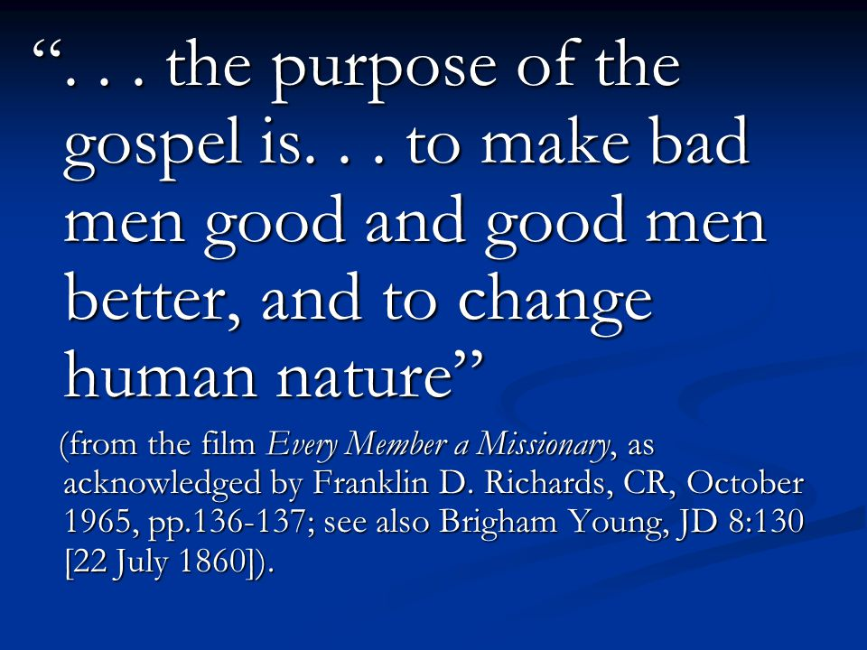 ... the purpose of the gospel is...