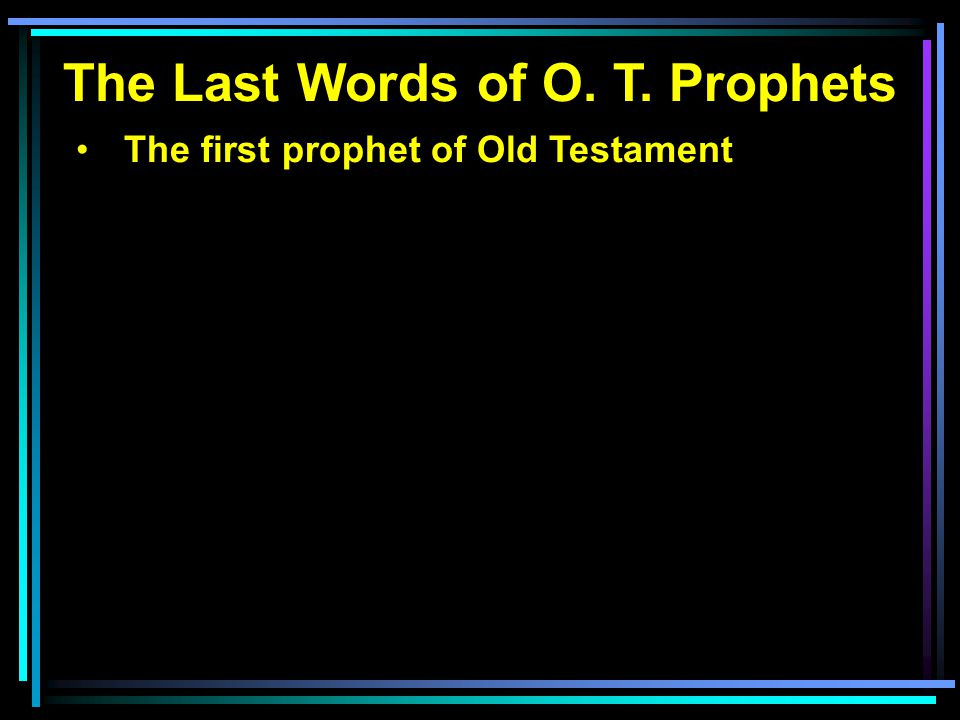 The first prophet of Old Testament