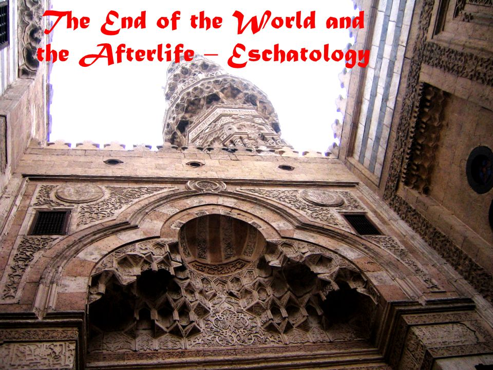 The End of the World and the Afterlife – Eschatology