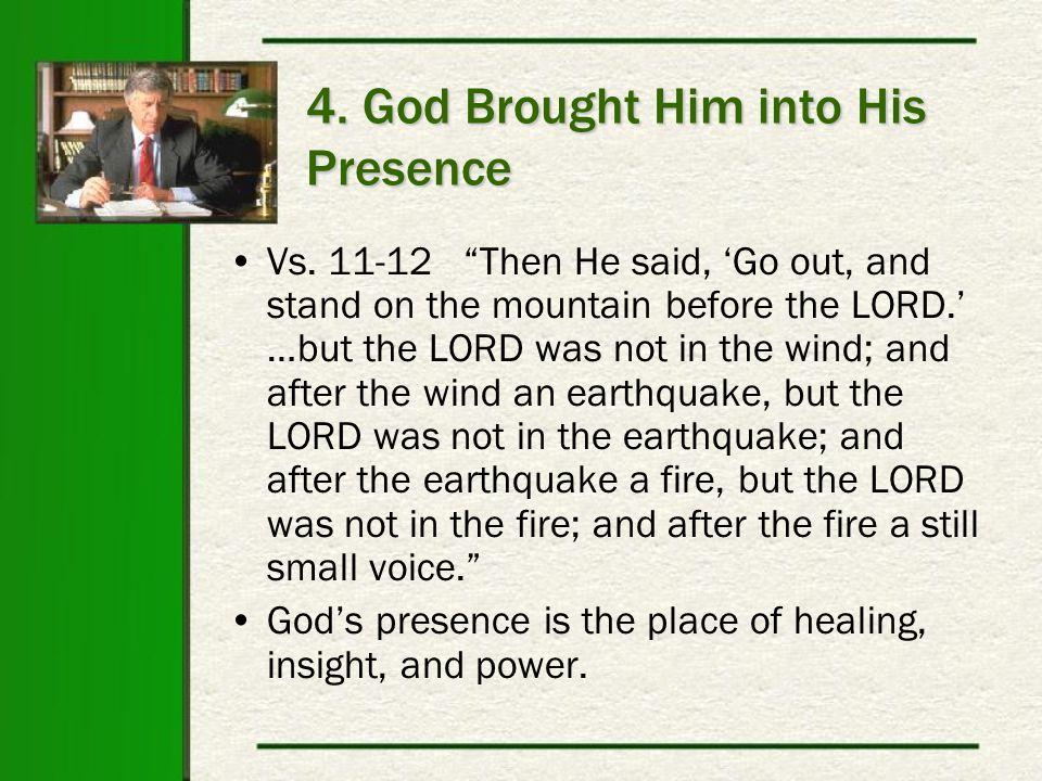 4. God Brought Him into His Presence Vs.