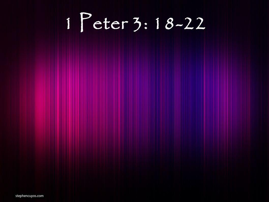 1 Peter 3: 18-22