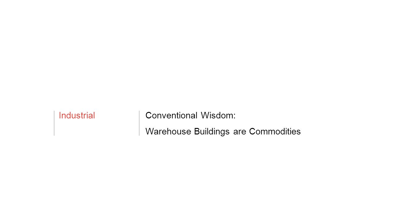 IndustrialConventional Wisdom: Warehouse Buildings are Commodities