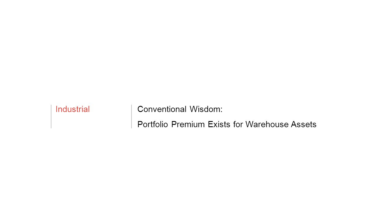 IndustrialConventional Wisdom: Portfolio Premium Exists for Warehouse Assets