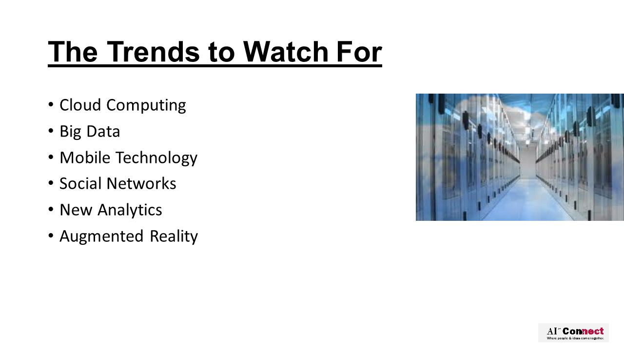 The Trends to Watch For Cloud Computing Big Data Mobile Technology Social Networks New Analytics Augmented Reality