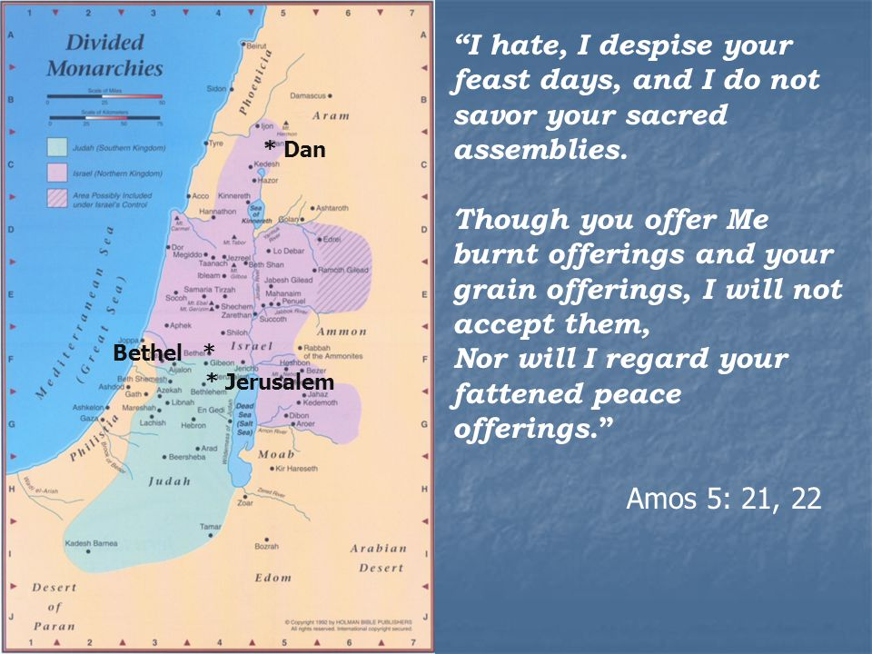 * Jerusalem I hate, I despise your feast days, and I do not savor your sacred assemblies.