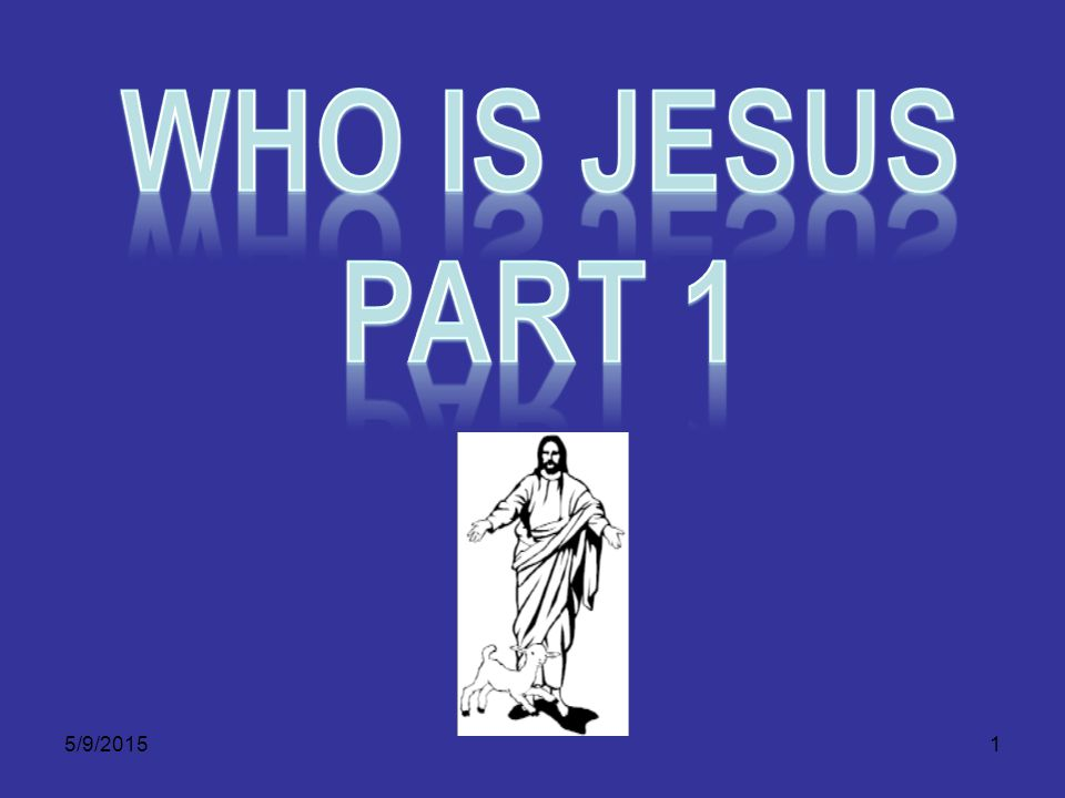 5/9/201522 HIS PRE-EXISTENCE What was Jesus doing in the beginning.