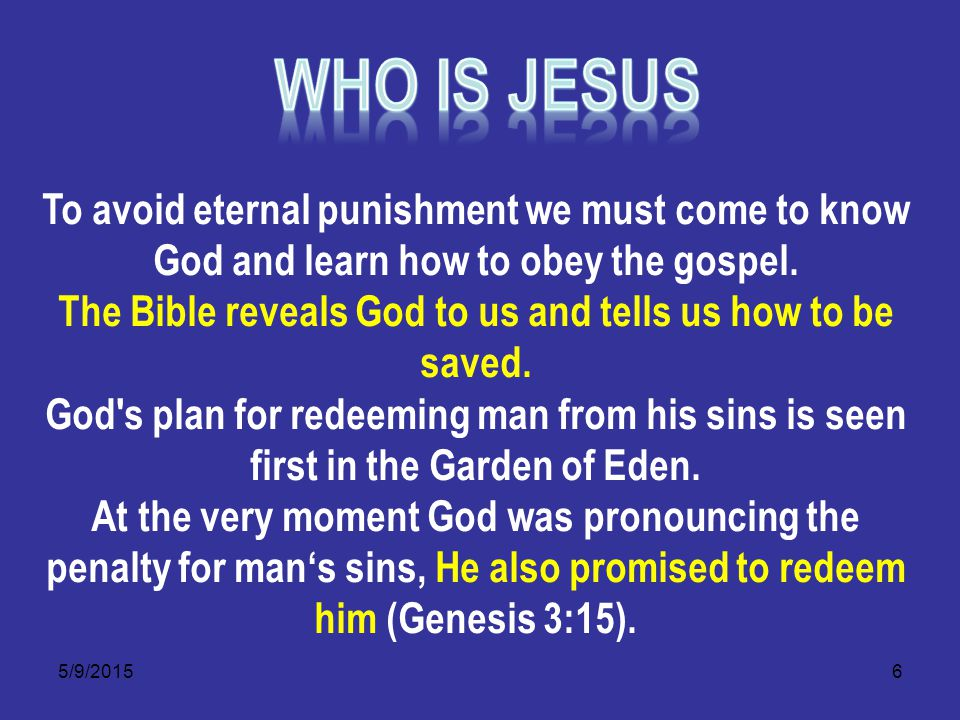 5/9/20157 Later, when God chose Abraham and his descendants for His own special people, He promised in your seed shall all the nations of the world be blessed (Genesis 26:4 and 28:14).
