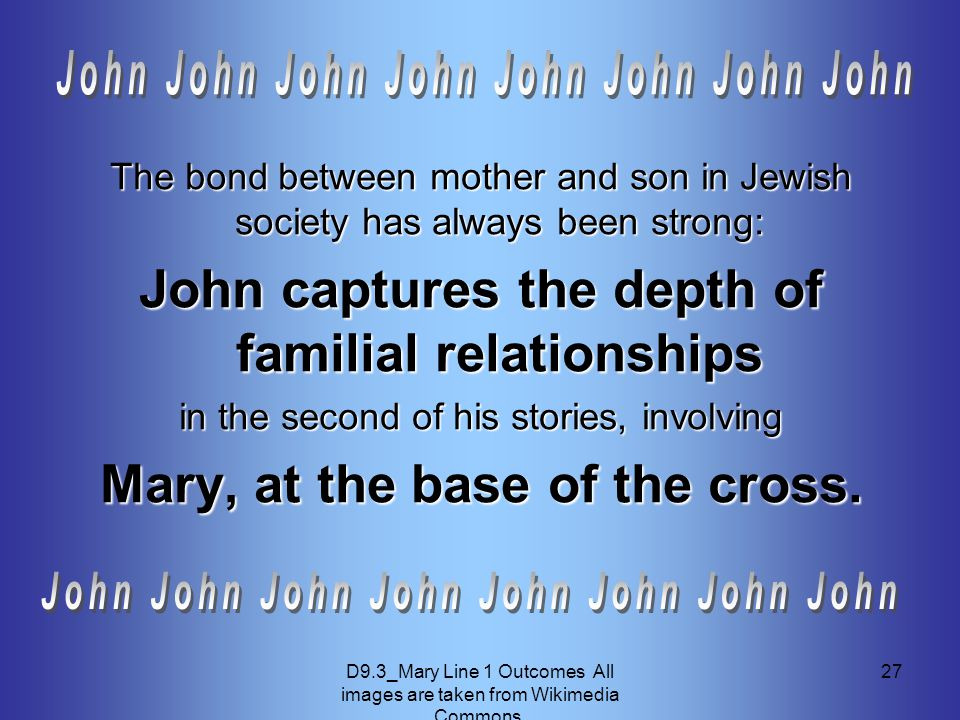 D9.3_Mary Line 1 Outcomes All images are taken from Wikimedia Commons. 27 The bond between mother and son in Jewish society has always been strong: Jo