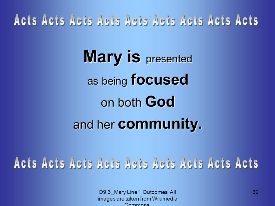D9.3_Mary Line 1 Outcomes All images are taken from Wikimedia Commons. 32 Mary is presented as being focused on both God and her community.