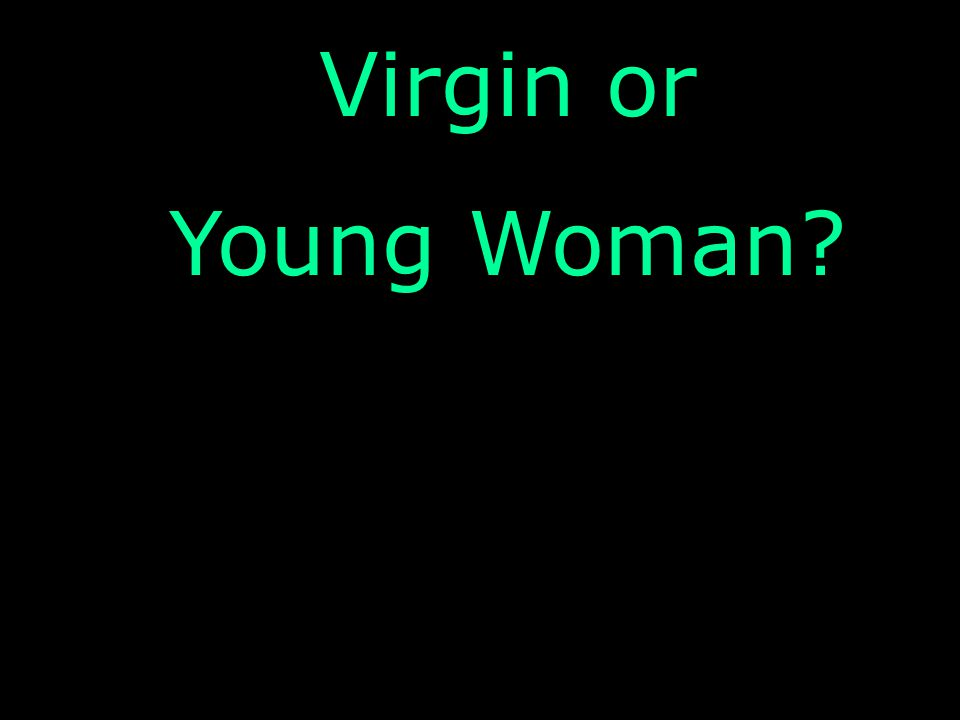 Virgin or Young Woman?