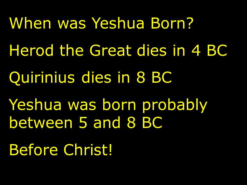 When was Yeshua Born.