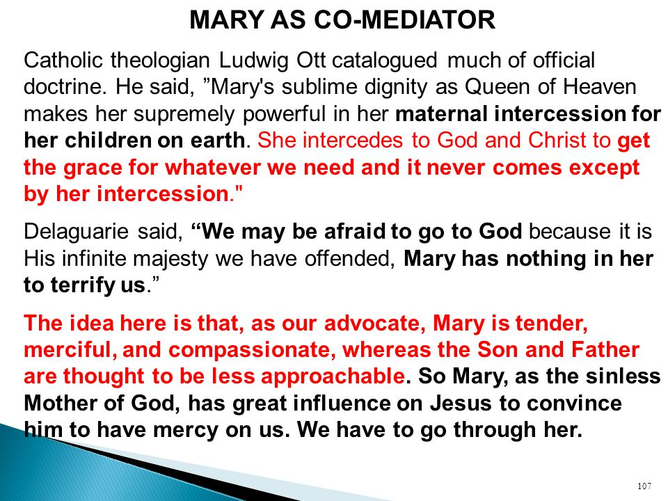 MARY AS CO-MEDIATOR Catholic theologian Ludwig Ott catalogued much of official doctrine.
