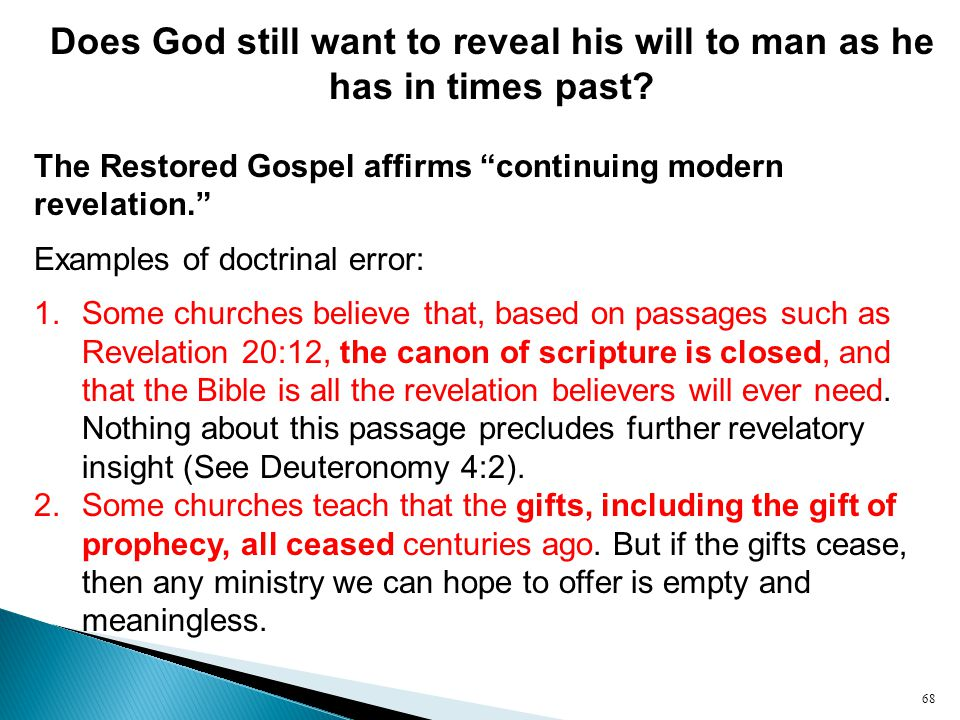 Does God still want to reveal his will to man as he has in times past.