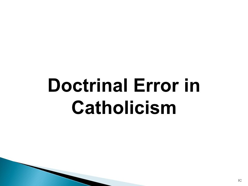 Doctrinal Error in Catholicism 92