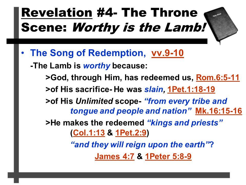 Revelation #4- The Throne Scene: Worthy is the Lamb.