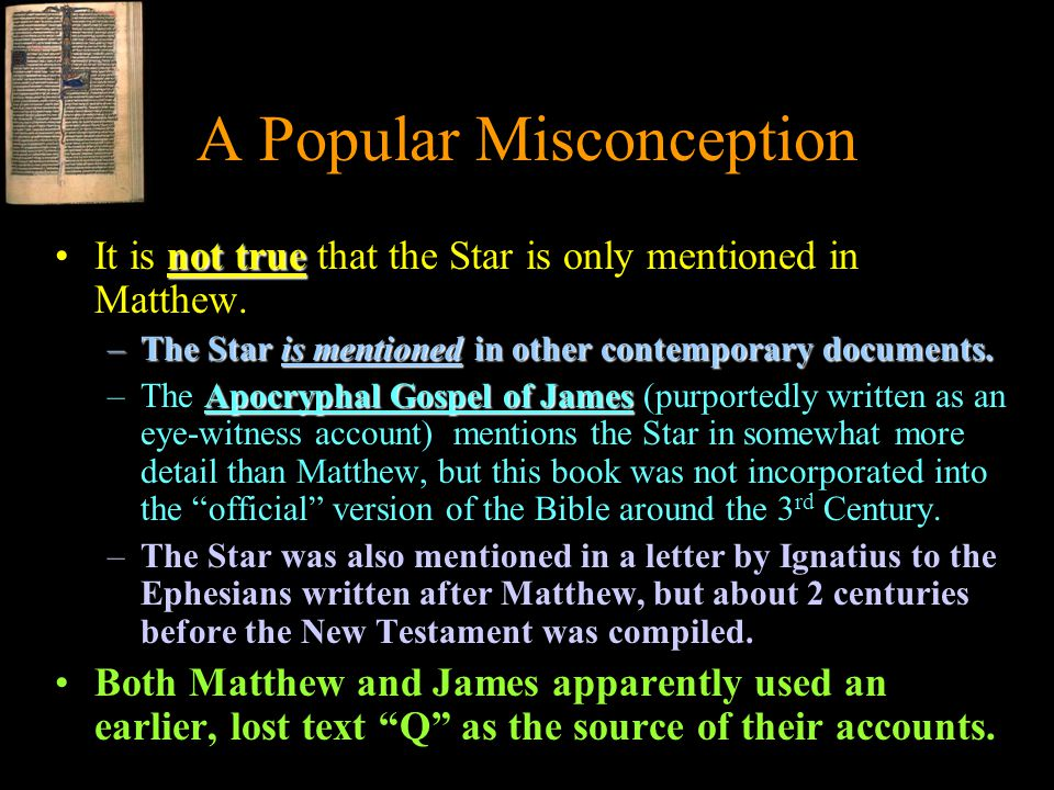 A Popular Misconception not trueIt is not true that the Star is only mentioned in Matthew.