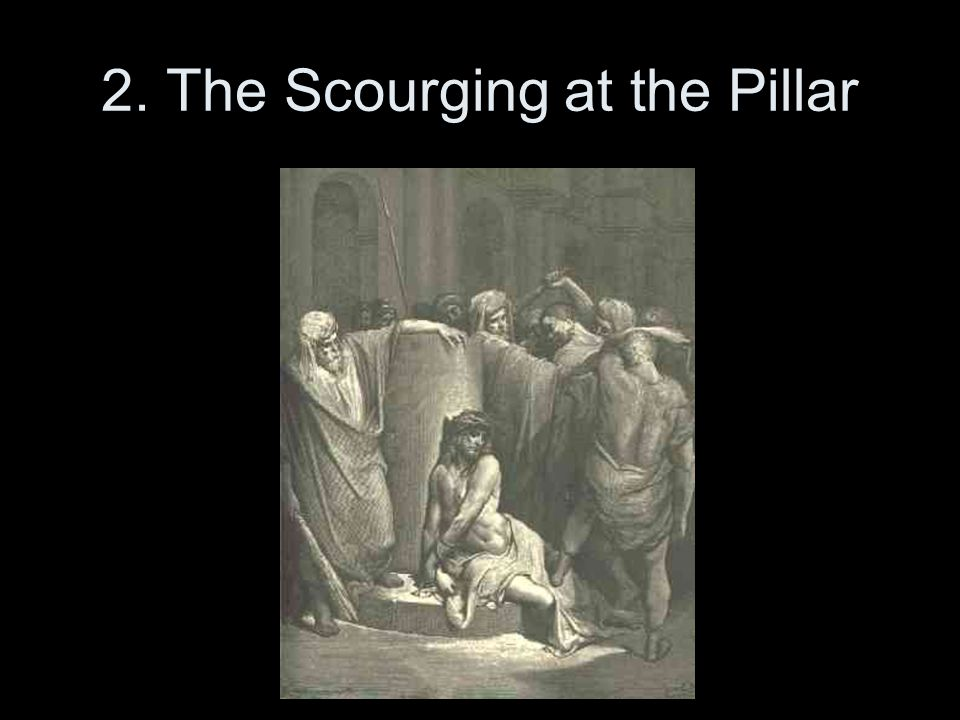 2. The Scourging at the Pillar