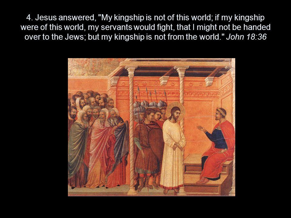 4. Jesus answered,