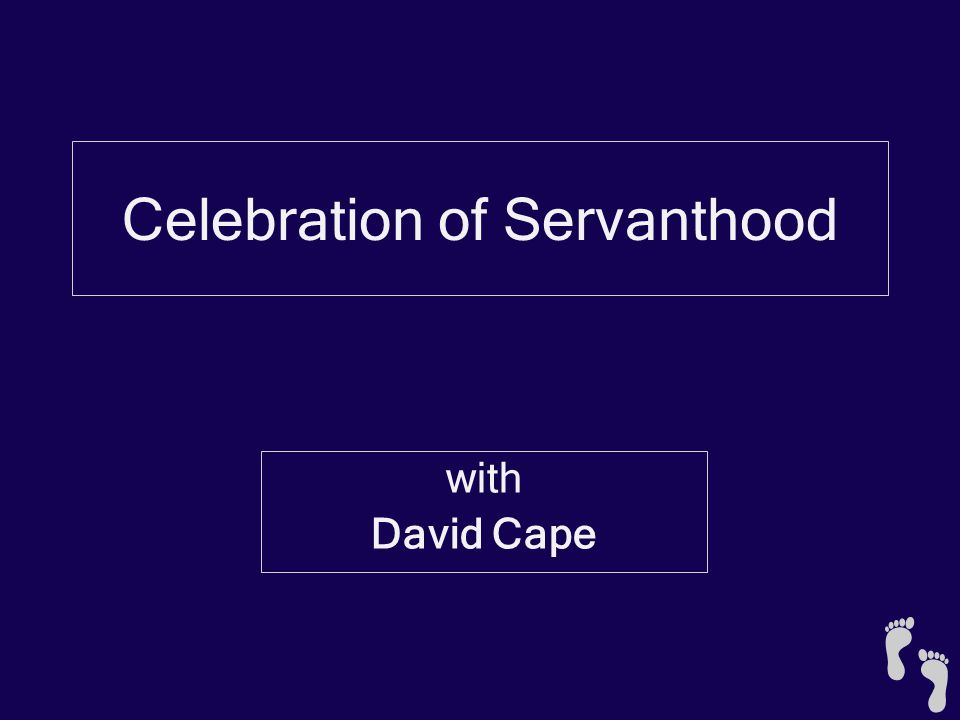 Celebration of Servanthood with David Cape