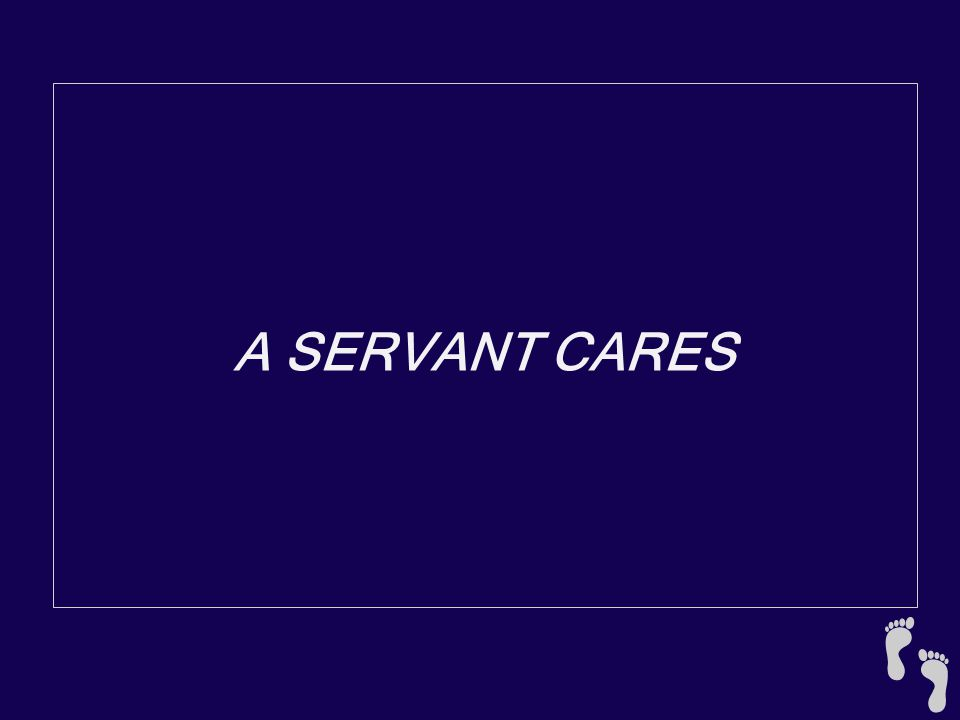 A SERVANT CARES