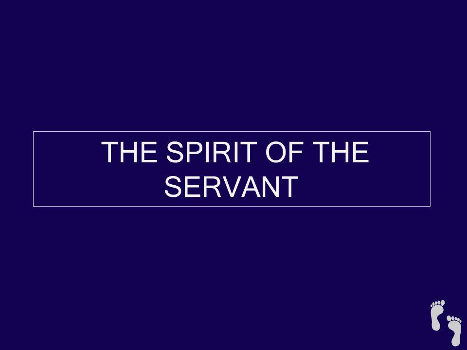 THE SPIRIT OF THE SERVANT