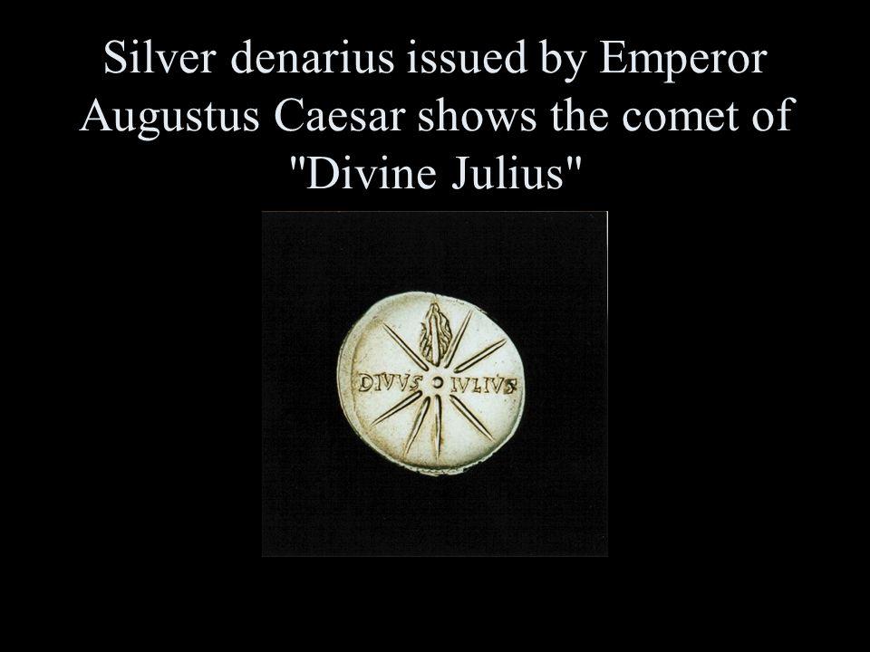 Silver denarius issued by Emperor Augustus Caesar shows the comet of Divine Julius