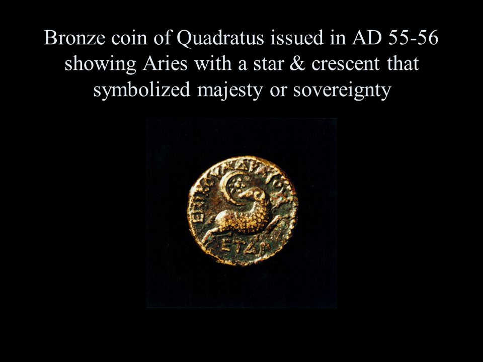 Bronze coin of Quadratus issued in AD 55-56 showing Aries with a star & crescent that symbolized majesty or sovereignty