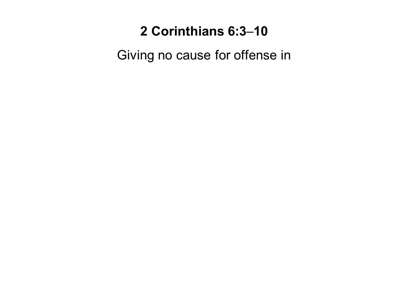Giving no cause for offense in